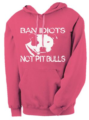 Save the pitbulls. I want this sweatshirt