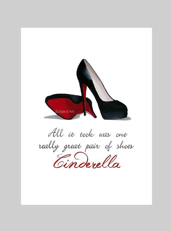 Art Print CHRISTIAN LOUBOUTIN Black Shoes Cinderella Quote