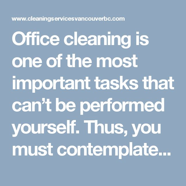 Office cleaning is one of the most important tasks that can't be performed yourself. Thus, you must contemplate getting in touch with a professional cleaning company that deals with providing such services in Vancouver. For more information you can visit cleaningservicesvancouverbc.com