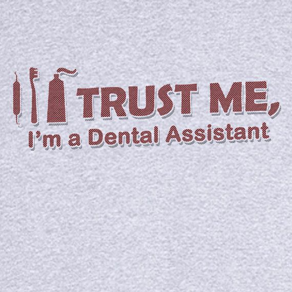 Trust Me I'm a Dental Assistant Funny Novelty T by RogueAttire, $18.99