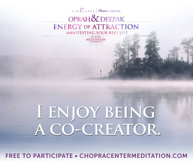 Welcome to Day 19 – Becoming a Co-Creator. Ready to live the life you've always wanted? Come meditate with us, it's FREE. Did you know you can enjoy Energy of Attraction with the convenience of our FREE 21-Day Meditation Experience mobile app? Download it here http://chopracentermeditation.com/mobileapp. May you find joy in your power to co-create your reality.