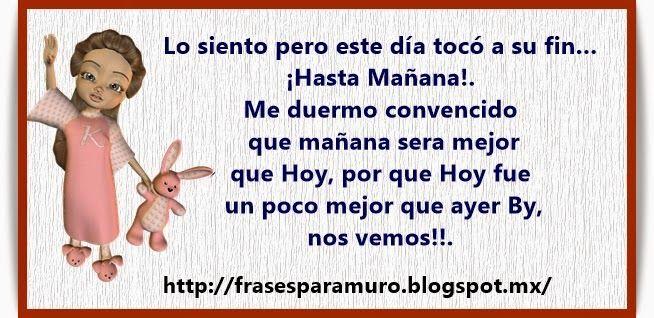http://frasesparamuro.blogspot.mx/2015/04/lo-siento-pero-este-dia-toco-su-fin.html#.VSqtFtKsWAk Frases para tu Muro: Lo siento pero este Dia toco a su fin