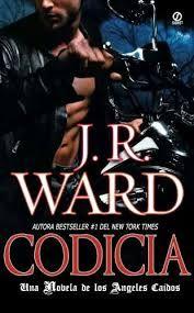 CODICIA -  J R Ward ( Saga Ángeles Caidos) #codicia #angelescaidos #angeles #caidos #jrward #novela #leer #adulto #erotica #universal #google #pinterest #jimheron #literatura #libros #online #pdf