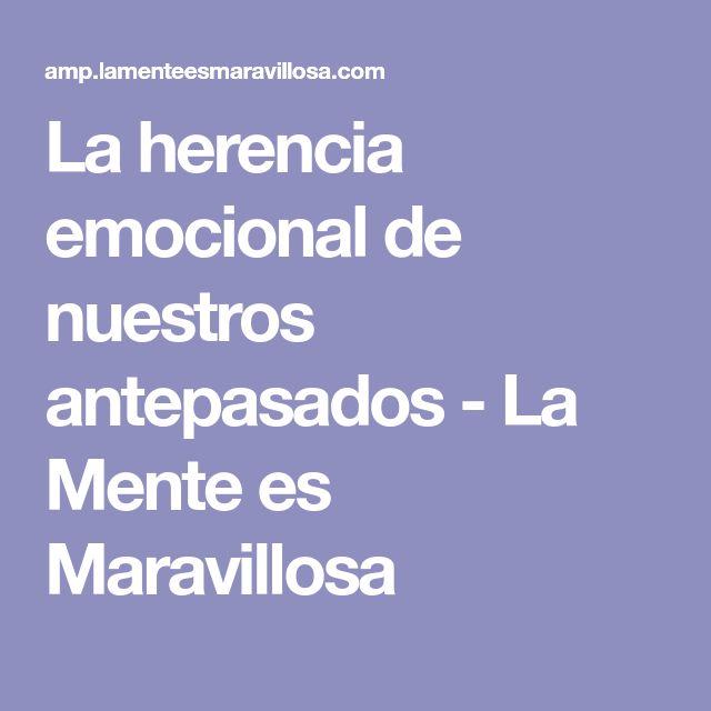 La herencia emocional de nuestros antepasados - La Mente es Maravillosa