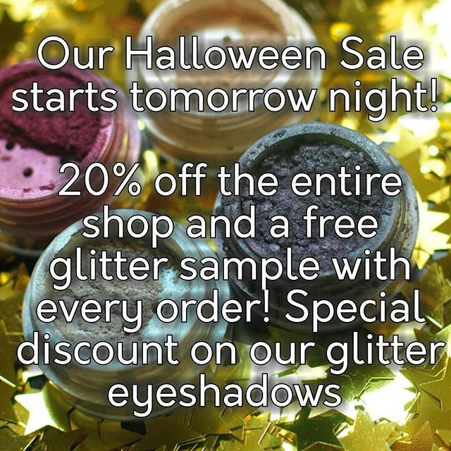 Tomorrow evening, 7pm EST! During our Halloween Sale you'll get 20% off the entire shop, a free glitter sample with your order, and an extra discount for all