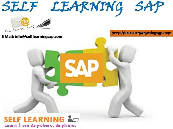 Learn SAP Courses   are Available  in self Learning Center .  Courses Details : www.selflearningsap.com