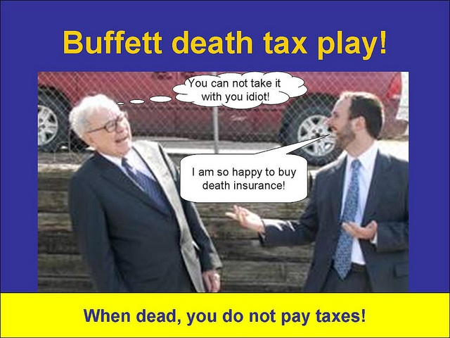 Dead people do not pay taxes! by JDMorrisBeta Blog, Blog Redhookcapit Com, Dead People, Pay Tax, Death Tax, 555 Rate, Buffett Laugh, Tax Link, Link Today