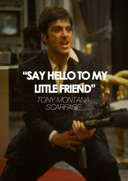 TONY MONTANA  QUOTE  SCARFACE 1983