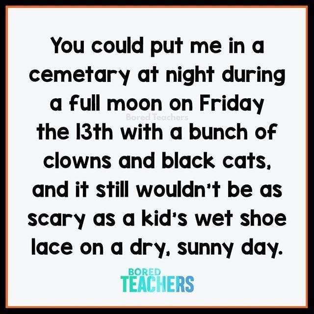 Not Even Close Bored Teachers Teacher Jokes Teaching Humor