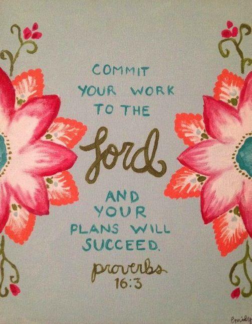 Proverbs 16:3                                                                                                                                                      More