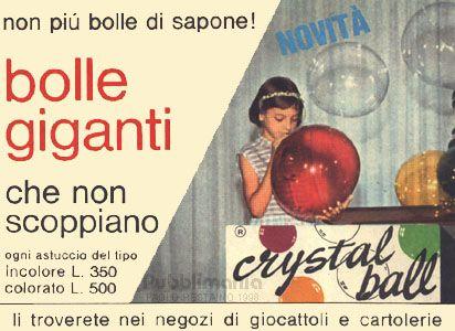 """Crystal Ball nate nel 1947 dall'idea del chimico brianzolo Claudio Pasini con il nome """"Le Bolle Fatate"""" non ebbero successo e furono rilanciate nel 1968 come Crystal Ball"""". Ma fu solo negli anni '80 che conobbero il vero successo quando furono distribuite dalla Giochi Preziosi. Una pasta colorata viene posta all'estremita' di un cannello e soffiando si crea una bolla dalla consistenza piu' delicata e leggera di quella di un comune palloncino."""