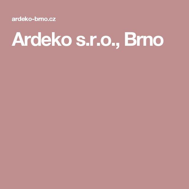 Ardeko s.r.o., Brno