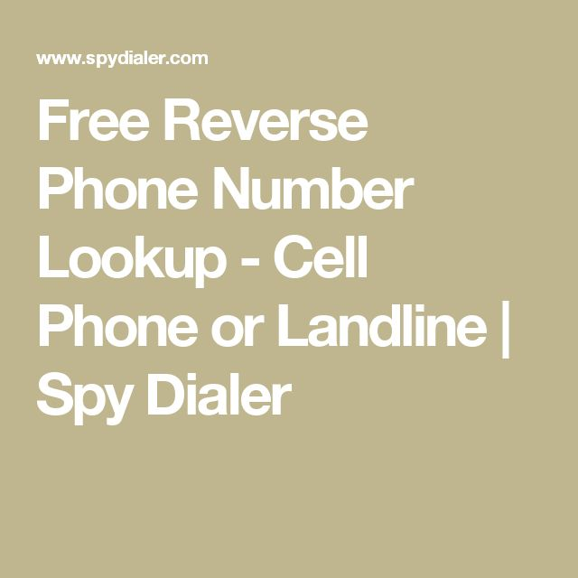 Free Reverse Phone Number Lookup - Cell Phone or Landline   Spy Dialer