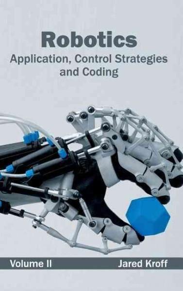 Robotics: Application, Control Strategies and Coding