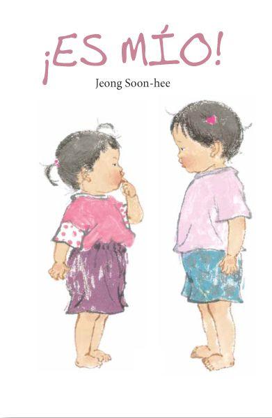 0-4 AÑOS. ¡Es mío! / Jeong Soon-hee. Una historia en la que se inicia la relación de juego entre dos niñas. La lucha por la posesión de todo, bajo el agua de una manguera, la hace muy divertida.