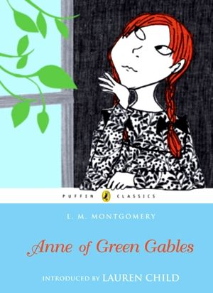 Anne of Green Gables Relaunch - cover and intro by Lauren Child MUST HAVE FOR ANNA