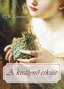 C. W. Gortner: A királynő esküje
