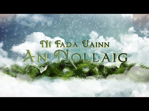 Ní Fada Uainn An Nollaig - Amhráin Nollag Gaeilge - YouTube