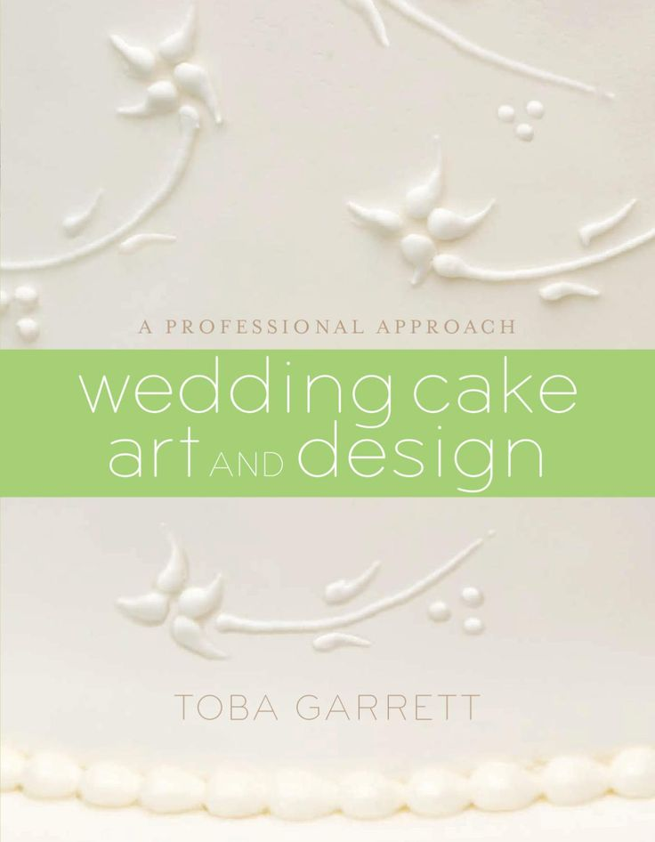 TOBA GARRETT A P R O F E S S I O N A L A P P R O A C H wedding cake art and design ( and recipes )