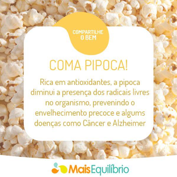 Pipoca: aposte no belisco que concentra antioxidantes e fibras que trazem inúmeros benefícios à saúde! http://maisequilibrio.com.br/pipoca-de-vila-a-mocinha-2-1-1-774.html