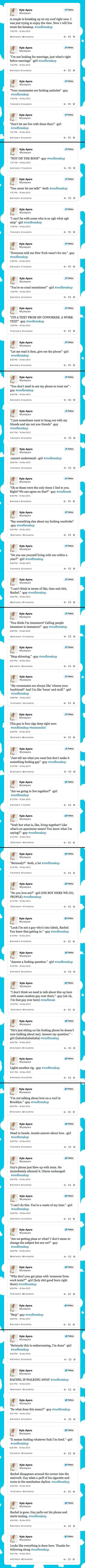 Guy live-tweets a breakup. Kind of a long post but so legendary
