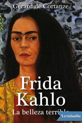 Como bien dice Gérard de Cortanze en la introducción del libro: «En realidad, Frida Kahlo es una de las artistas más enigmáticas que existen, una de las más íntimas, como abrasada por sus opciones políticas, su dolor físico, su amor por Diego. ...