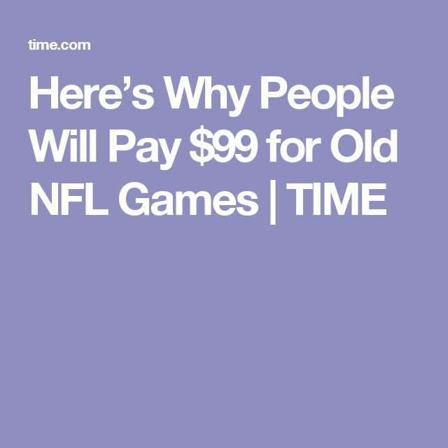 Here's Why People Will Pay $99 for Old NFL Games | TIME