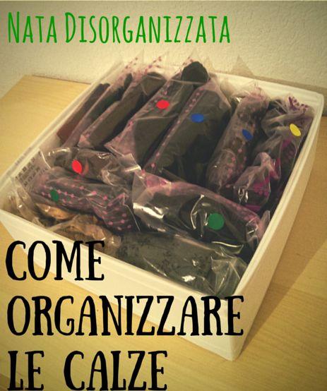 Nata disorganizzata: Come organizzare: le calze