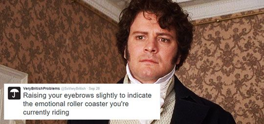 Pride and Prejudice + Very British Problems