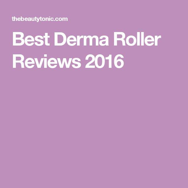 Best Derma Roller Reviews 2016