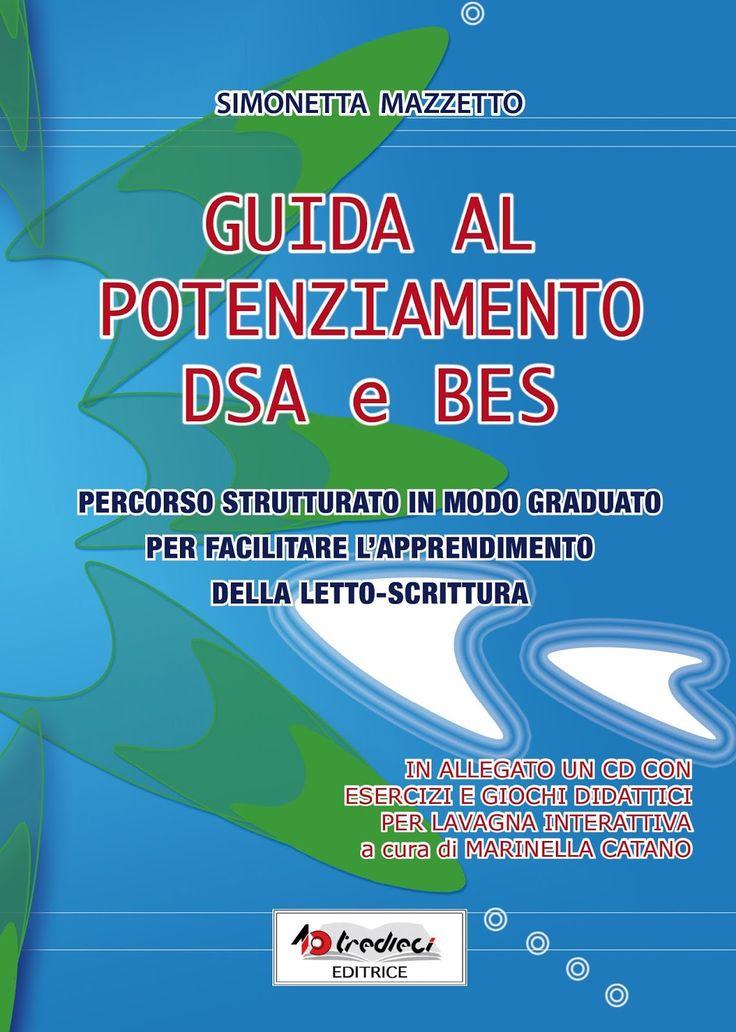 """Pedagogia e didattica: Recensione: """"Guida al potenziamento DSA e BES"""" di Tredieci"""