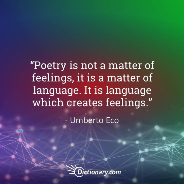 Poetry is not a matter of feelings, it is a matter of language. It is language which creates feelings. - Umberto Eco #quote #quotes #quoteoftheday #qotd