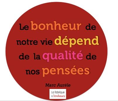 """""""Le bonheur de notre vie dépend de la qualité de nos pensées"""" - Citation (Marc Aurèle)"""