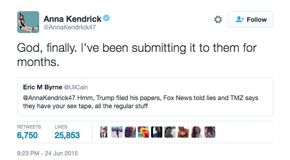 When she had this hilarious reply:   Literally Just 19 Hilarious Tweets From Anna Kendrick