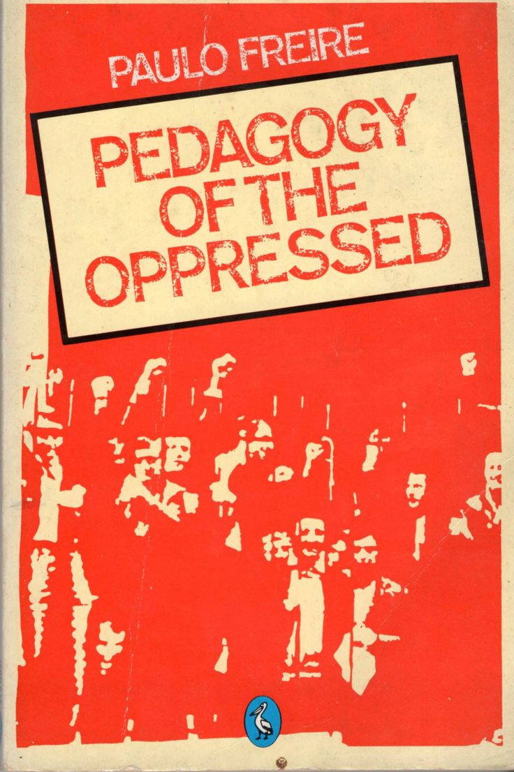 "paulo freire pedagogy of the oppressed essay In his essay concerning freire, paulo  from pedagogy of the oppressed ""implicit in the banking concept is the assumption of a dichotomy between human beings."