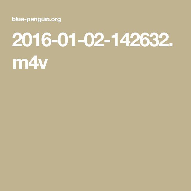 2016-01-02-142632.m4v