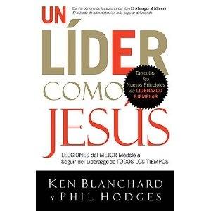 Un lider como Jesus: Lecciones del mejor modelo a seguir  del liderazgo de todos los tiempos (Spanish Edition)  $29.99