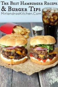 The Best Hamburger Recipe & Burger Tips - Mirlandra's Kitchen