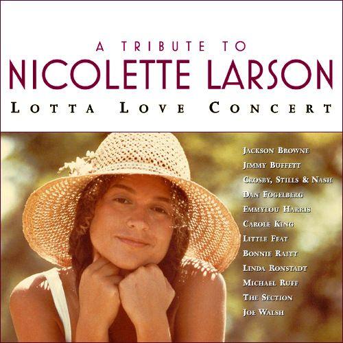 Various Artists - 2006 - A Tribute to Nicolette Larson: Lotta Love Concert