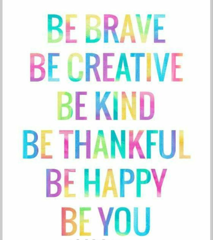 Motivational Quotes For Young Students: BE BRAVE ♡ BE CREATIVE ♡ BE KIND ♡ BE THANKFUL ♡ BE HAPPY