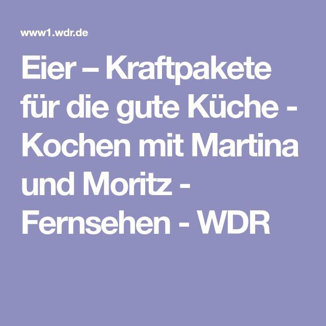 Eier – Kraftpakete für die gute Küche - Kochen mit Martina und Moritz - Fernsehen - WDR