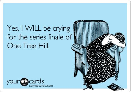 Cried like a baby. #OneTreeHill