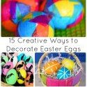 20 Fun Ways to Decorate Easter Eggs - The Joys of Boys
