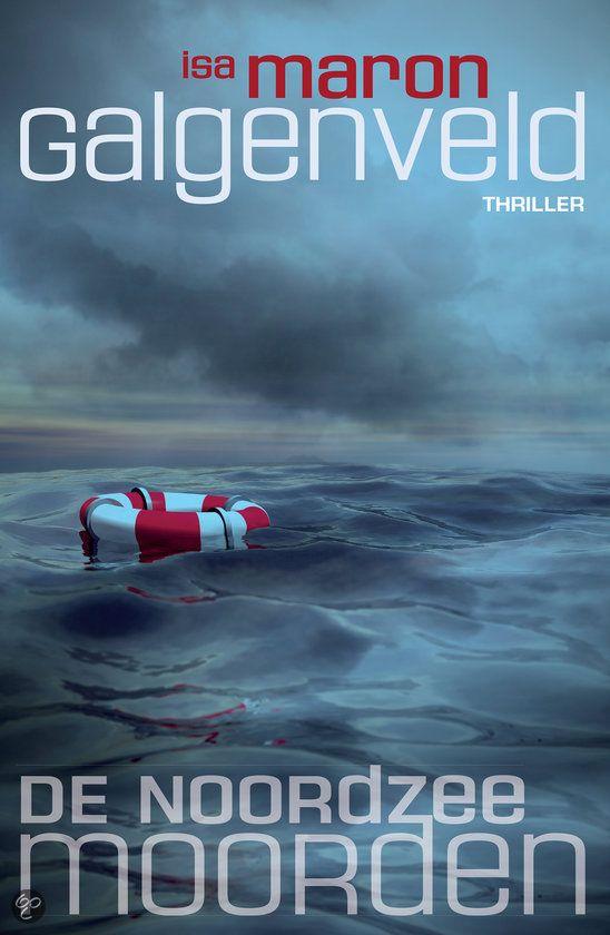 5/53 Isa Maron-Galgenveld ● Deel 1 in de reeks De Noordzeemoorden Als…