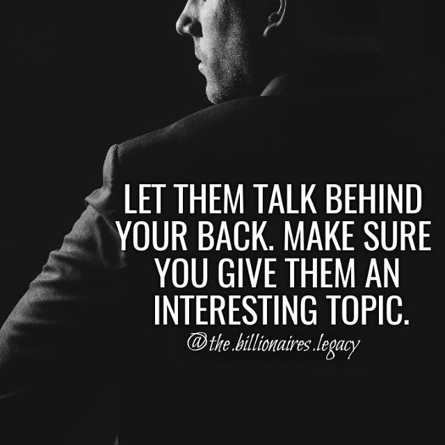 Pin By Aanisa Riyaz On Billainiore Talking Behind Your Back Interesting Topics Let Them Talk