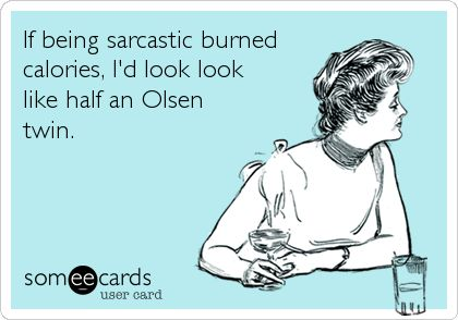 51 Wonderfully Witty and Sarcastic eCards - Snappy Pixels