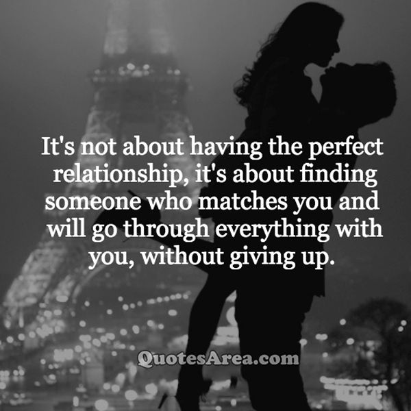 It is not about having the perfect relationship
