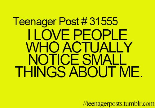 An I hate because I am one of those people that notices little things and no one else does for me