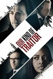 Our Kind of Traitor (2016) _______ A young Oxford academic and his attorney girlfriend holiday on Antigua. They bump into a Russian millionaire who owns a peninsula and a diamond,,,