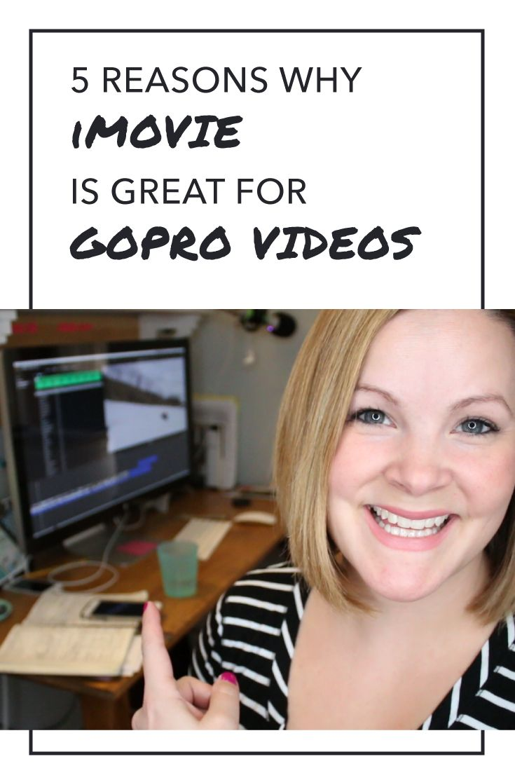 5 Reasons why iMovie is awesome for editing GoPro videos